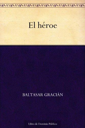 El héroe por Baltasar Gracián