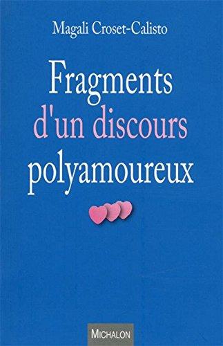 Fragments d'un discours polyamoureux par Magali Croset-Calisto