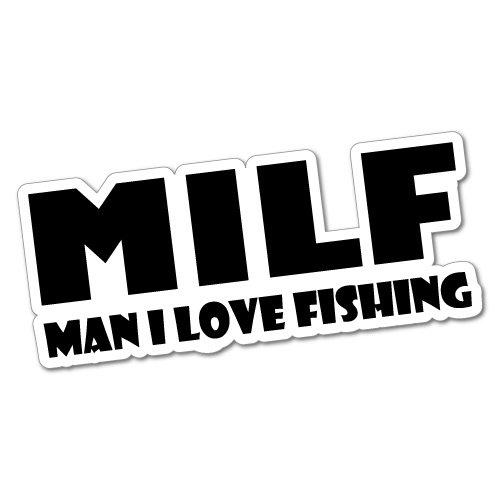 Milf Man I Love Fishing Sticker Decal Boat Fishing Tackle 4x4