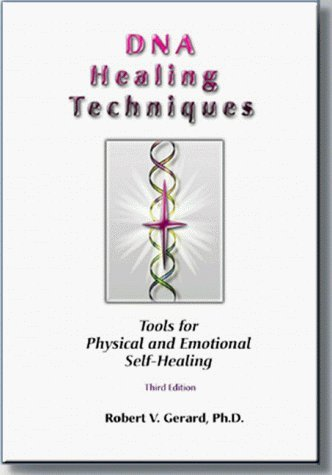 DNA Healing Techniques: Tools for Physical and Emotional Self-Healing by Robert V. Gerard (1999-02-02)