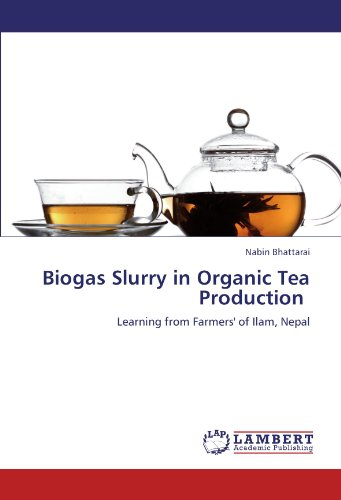 Biogas Slurry in Organic Tea Production: Learning from Farmers' of Ilam, Nepal