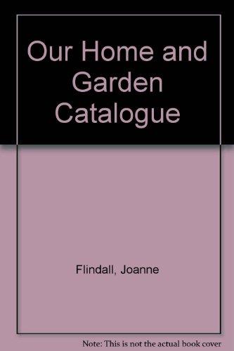 Our Home and Garden Catalogue