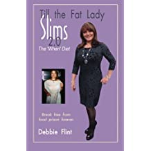 Till The Fat Lady Slims 2.0 - The 'When' Diet: Break Free from Food Prison Forever: Volume 2 (TTFLS)