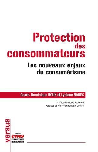 Protection des consommateurs: Les nouveaux enjeux du consumrisme