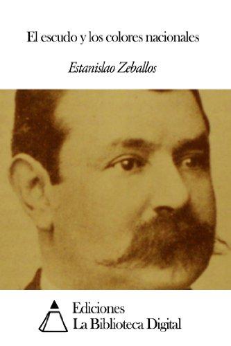 El escudo y los colores nacionales por Estanislao Zeballos