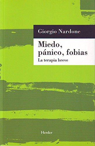 Miedo, panico, fobias: La terapia breve por Giorgio Nardone