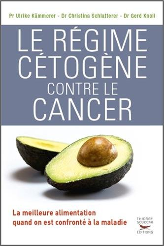 Le régime cétogène contre le cancer par From Thierry Souccar Editions