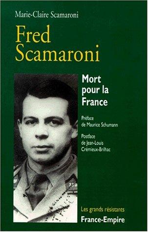 Fred Scamaroni, préface de Maurice Schumann. Mort pour la France