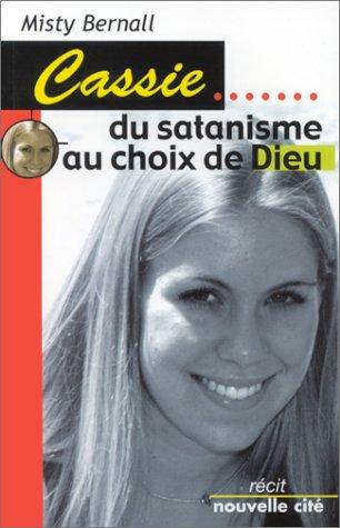 Cassie : Du satanisme au choix de Dieu