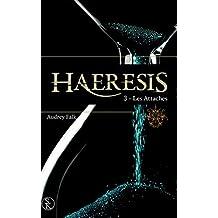 Haeresis 3 : Les attaches