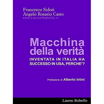 Macchina Della Verità: Inventata In Italia Ha Successo In Usa, Perche'?
