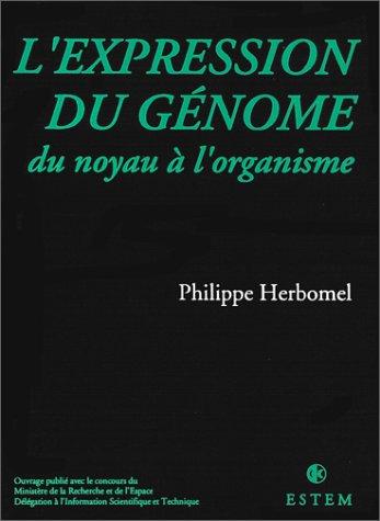 L'Expression du génome du noyau à l'organisme