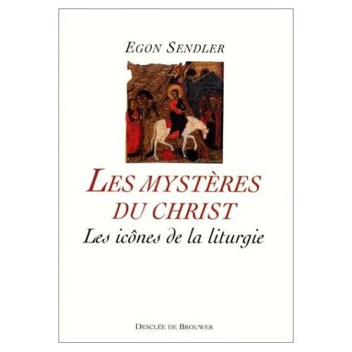 Les Mystères du Christ : Les Icônes de la liturgie