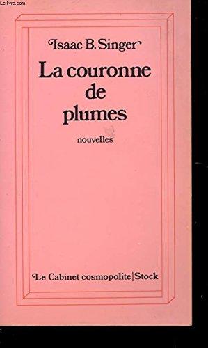 La couronne de plumes : Et autres nouvelles (Le Cabinet cosmopolite) [Broché] par Isaac Bashevis Singer