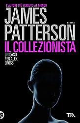 Il collezionista: Un caso di Alex Cross