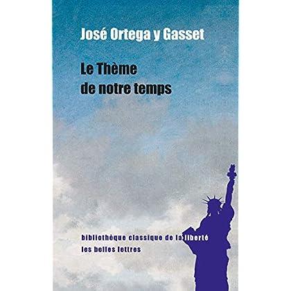 Le Thème de notre temps (Bibliothèque classique de la liberté t. 30)