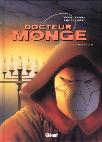 Docteur Monge Tome 5 : Les chiens rouges