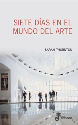 Siete días en el mundo del arte por Sarah Thornton