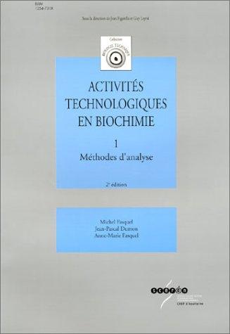 Activité technologiques en biochimie, tome 1 : Méthodes d'analyse