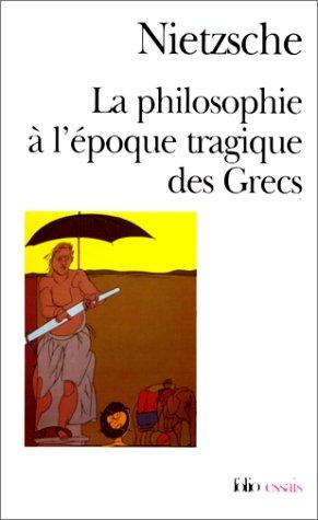 La Philosophie à l'époque tragique des Grecs / Sur l'avenir de nos établissements d'enseignement /Cinq préfaces à cinq livres qui n'ont pas été écrits /Vérité et mensonge au sens extra-moral
