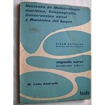 NOCIONES DE METEOROLOGÍA MARÍTIMA, OCEANOGRAFÍA, CONSTRUCCIÓN NAVAL Y MECÁNICA DEL BUQUE