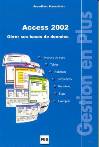 Access 2002 : Gérer ses bases de données