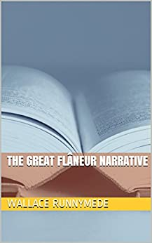 The Great Flâneur Narrative (Gang of Sneers Book 3) by [Runnymede, Wallace]
