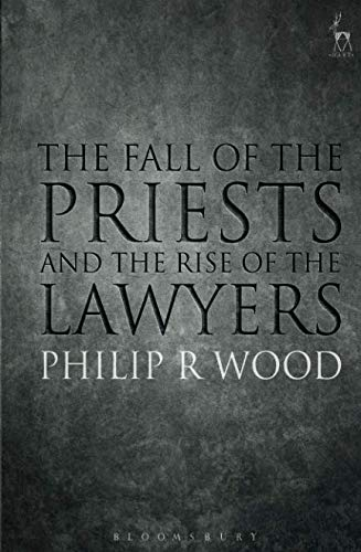 The Fall of the Priests and the Rise of the Lawyers por Philip Wood