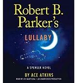 Robert B. Parker's Lullaby (Spenser Novels (Audio)) [ ROBERT B. PARKER'S LULLABY (SPENSER NOVELS (AUDIO)) BY Atkins, Ace ( Author ) May-01-2012[ ROBERT B. PARKER'S LULLABY (SPENSER NOVELS (AUDIO)) [ ROBERT B. PARKER'S LULLABY (SPENSER NOVELS (AUDIO)) BY ATKINS, ACE ( AUTHOR ) MAY-01-2012 ] By Atkins, Ace ( Author )May-01-2012 Compact Disc
