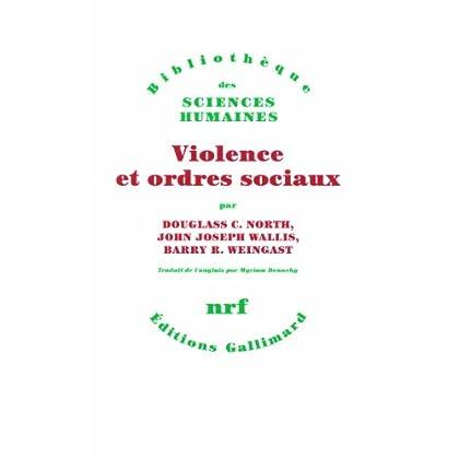 Violence et ordres sociaux: Un cadre conceptuel pour interpréter l'histoire de l'humanité
