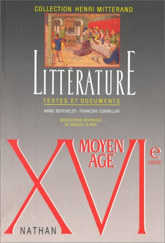 LITTERATURE MOYEN AGE/XVIEME SIECLE. Textes et documents