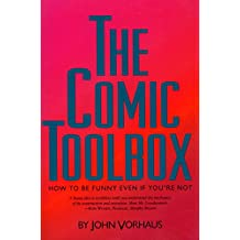 The Comic Toolbox: How to be Funny Even if You're Not (English Edition)