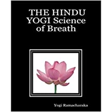 The Hindu Yogi Science of Breath (English Edition)