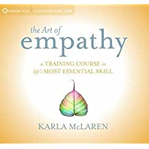[(The Art of Empathy: A Training Course in Life's Most Essential Skill)] [Author: Karla McLaren] published on (November, 2013)
