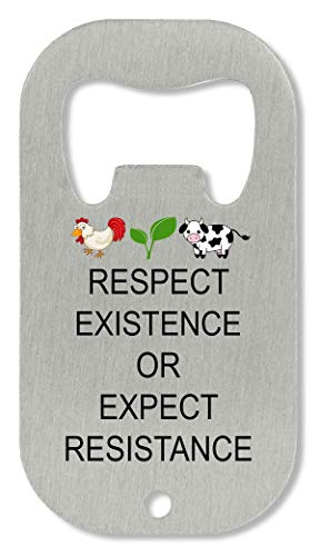 Respect Existence Or Expect Resistance Vegan Slogan Abrebotellas