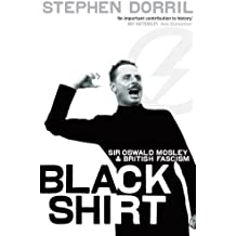 By Stephen Dorril - Blackshirt: Sir Oswald Mosley and British Fascism (1st (first) edition(first) editionition Thus)