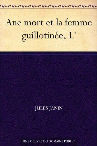 Couverture du livre Ane mort et la femme guillotinée, L'