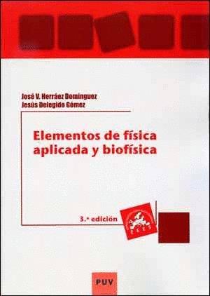 Elementos de física aplicada y biofísica (3ª ed.) (Educació. Laboratori de Materials)
