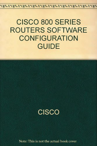 CISCO 800 SERIES ROUTERS SOFTWARE CONFIGURATION GUIDE