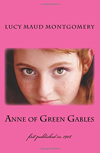 Anne of Green Gables: illustrated - first published in 1908 (1st. Page Classics)