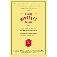 Making Miracles Happen by Gregory White Smith (1998-07-06)