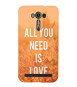 FUSON You Need Is Love 3D Hard Polycarbonate Designer Back Case Cover for Asus Zenfone 2 Laser ZE601KL (6 Inches)