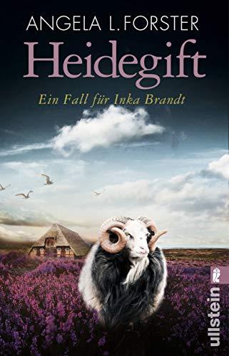 Heidegift: Ein Fall für Inka Brandt (Ein Inka-Brandt-Krimi 2) von [Forster, Angela L.]