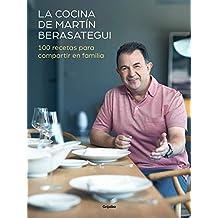 La cocina de Martín Berasategui: 100 recetas para compartir en familia