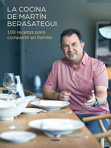 La cocina de Martín Berasategui: 100 recetas para compartir en famili