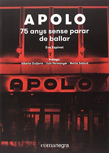 Apolo. 75 Anys Sense Parar De Ballar por Espinet Padura Eva