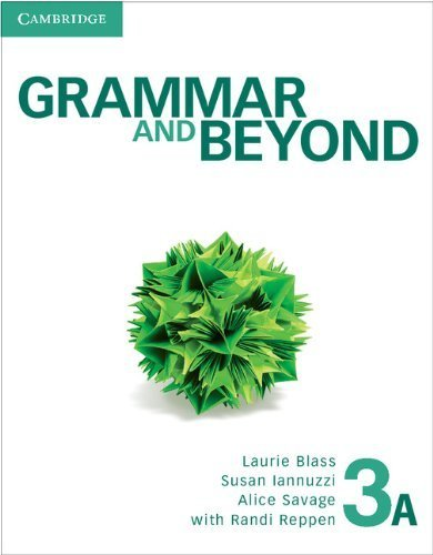 Grammar and Beyond Level 3 Student's Book A by Laurie Blass (2012-06-11)