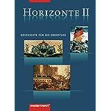 Horizonte 2. Schülerbuch. 12./13. Schuljahr: Geschichte für die Oberstufe. Von der französichen Revolution bis zum Beginn des