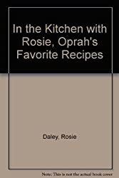 In the Kitchen with Rosie, Oprah's Favorite Recipes
