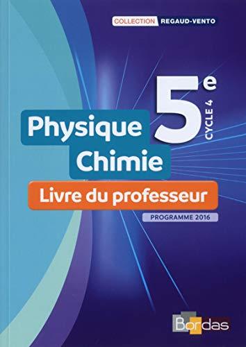 Physique Chimie 5e - Collection Regaud - Vento Livre du professeur - Edition 2017
